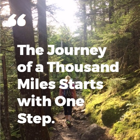 the journey of a thousand miles starts with one step