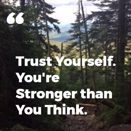 trust yourself you're stronger than you think